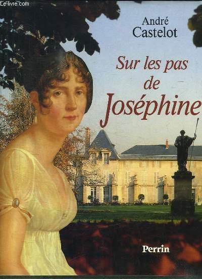 SUR LES PAS DE JOSEPHINE.
