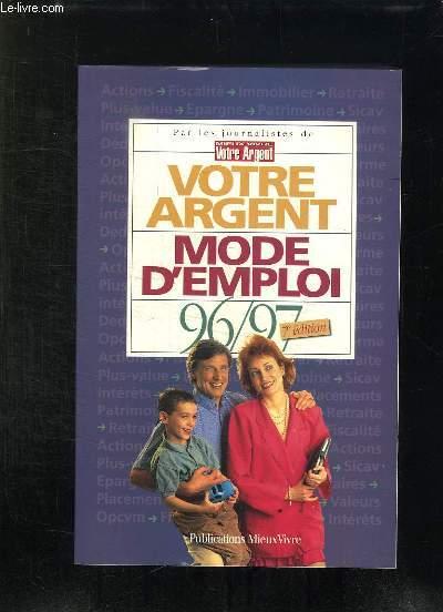 VOTRE ARGENT MODE D EMPLOI 96 / 97. 7em EDITION.