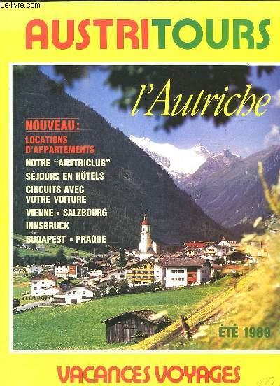 AUSTRITOURS. ETE 1989. NOUVEAU: LOCATIONS D APPARTEMENTS, SEJOURS EN HOTELS, CIRCUITS AVEC VOTRE VOITURE, VIENNE, BUDAPEST...