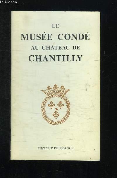 LE MUSEE CONDE AU CHATEAU DE CHANTILLY.