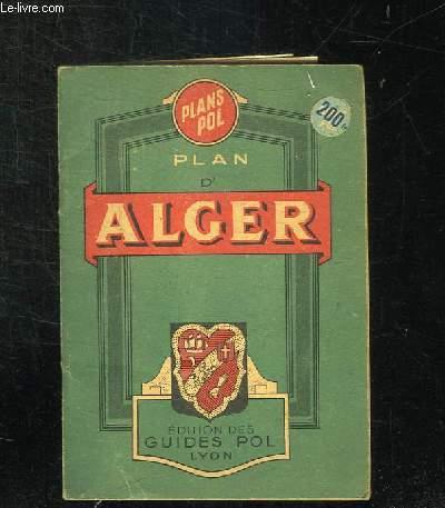 PLAN D ALGER ET NOMENCLATURE DES RUES. CARTE D ALGERIE.