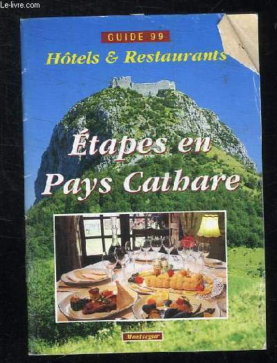 GUIDE 99 HOTELS RESTAURANTS. ETAPES EN PAYS CATHARE.