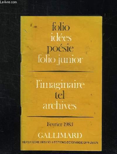 CATALOGUE FEVRIER 1983. FOLIO IDEES POESIE FOLIO JUNIOR. L IMAGINAIRE ET ARCHIVES.