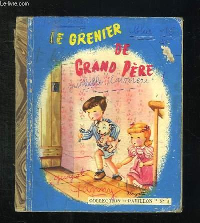 LE GRENIER DE GRAND PERE. EXEMPLAIRE DE TRAVAIL.