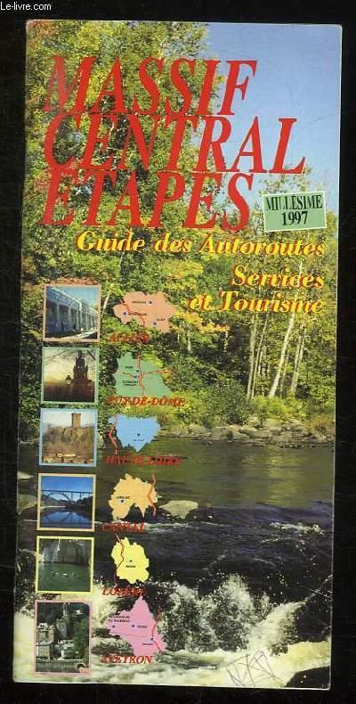MASSIF CENTRAL ETAPES . GUIDE DES AUTOROUTES SERVICE ET TOURISME. MILLESIME 1997.