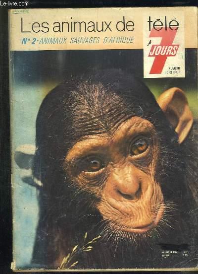LES ANIMAUX DE TELE 7 JOURS N° 2. ANIMAUX SAUVAGES D AFRIQUE.