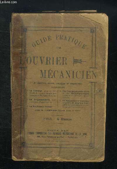 GUIDE PRATIQUE DE L OUVRIER MECANICIEN. 8e EDITION REVUE CORRIGEE ET AUGMENTEE.