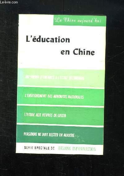 L EDUCATION E CHINE. DU JARDIN D ENFANTS A L ECOLE SECONDAIRE, L ENSEIGNEMENT DES MINORITES NATIONALES, L ETUDE AUX HEURES DE LOISIRS...