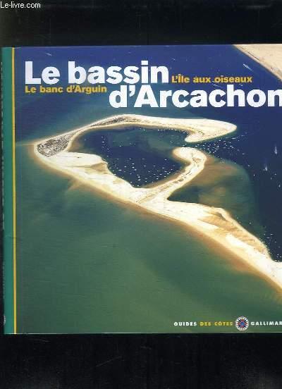LE BASSIN D ARCACHON. L ILE AUX OISEAUX, LE BANC D ARGUIN.