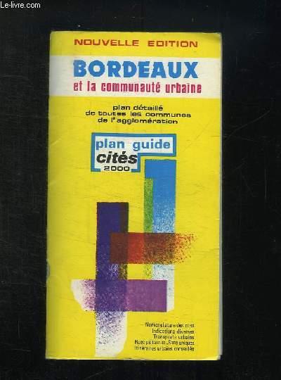 PLAN GUIDE CITES 2000. BORDEAUX ET LA COMMUNAUTE URBAINE. PLAN DETAILLE DE TOUTES LES COMMUNES DE L AGGLOMERATION.