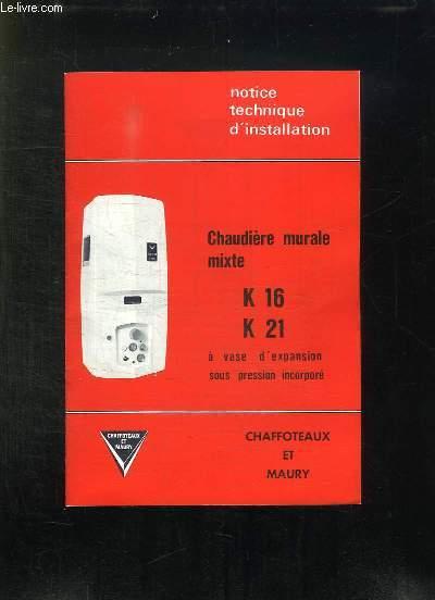 NOTICE TECHNIQUE D INSTALLATION D UNE CHAUDIERE MURALE MIXTE K16 K21. A VASE D EXPANSIO SOUS PRESSION INCORPORE.