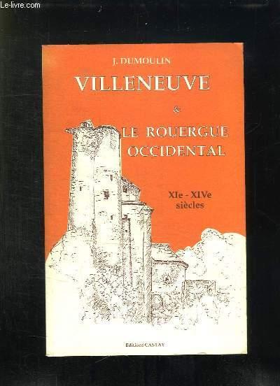 VILLENEUVE ET LE ROUERGUE OCCIDENTAL XI XIV SIECLES.