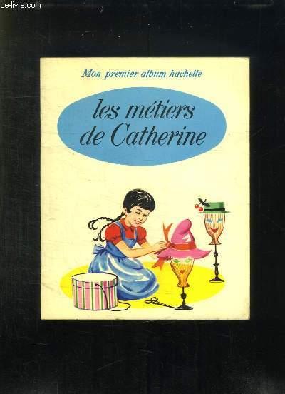 LES METIERS DE CATHERINE.