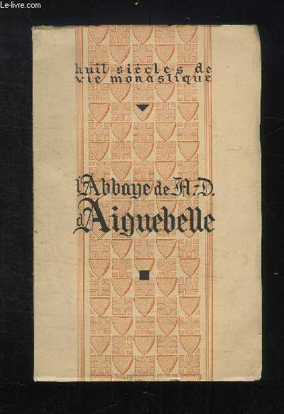 L ABBAYE DE AD D AIGUEBELLE.