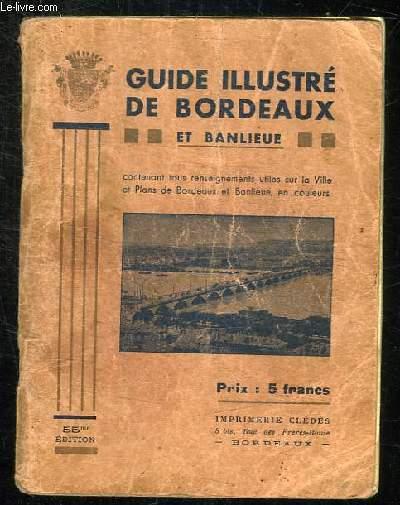 GUIDE ILLUSTRE DE BORDEAUX ET DE LA BANLIEUE. 55 em EDITION.