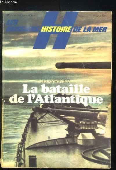 LES DOSSIERS HISTOIRE DE LA MER HORS SERIE. SOMMAIRE: LA BATAILLE DE L ATLANTIQUE, LES DERNIERES SAVES DU CUIRASSE BISMARCK, LE RAIDER ATLANTIS FRAPPE ET MEURT, UN HEROS DE LA FRANCE LIBRE JEAN LEVASSEUR....