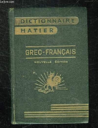 DICTIONNAIRE GREC FRANCAIS. NOUVELLE EDITION AUGMENTEE.