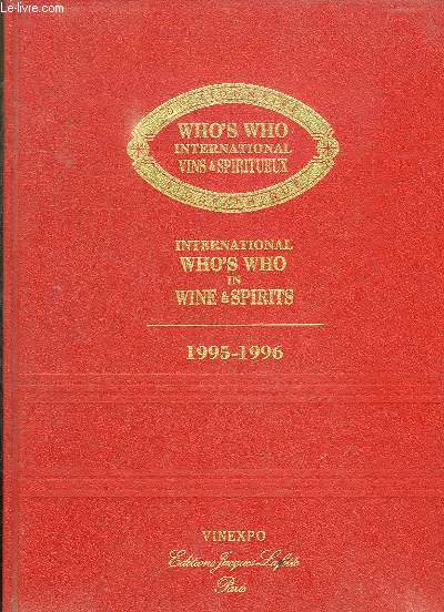 INTERNATIONAL WHO S WHO IN WINE & SPIRITS. 3em EDITION 1995 - 1996