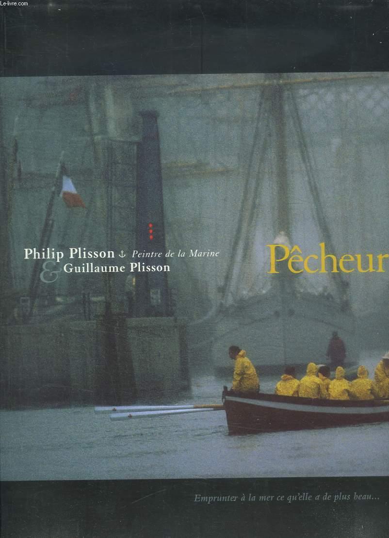 PECHEURS D IMAGES A LA TRINITE SUR MER. PHILIP PLISSON ET GUILLAUME PLISSON.