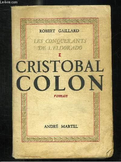 LES CONQUERANT DE L ELDORADO 1: CRISTOBAL COLON.