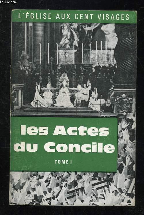 LES ACTES DU CONCILE VATICAN II. TOME 1.