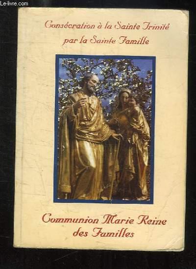 RETRAITE DE CONSECRATION DE NOTRE FAMILLE A LA TRINITE PAR L INTERCESSION DE LA SAINTE FAMILLE DE NAZARETH.