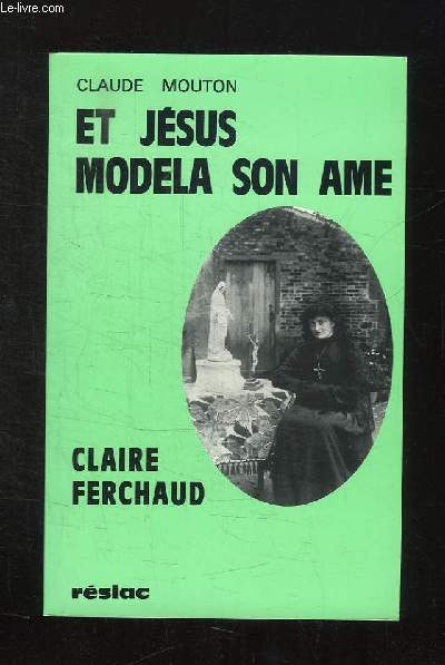 ET JESUS MODELA SON AME ... CLAIRE FERCHAUD. 2e PARTIE.