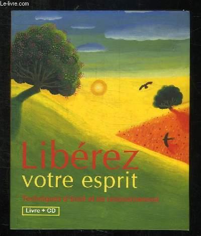 LIVRE + CD. LIBRERZ VOTRE ESPRIT. TECHNIQUES D EVEIL ET DE RESSOURCEMENT.