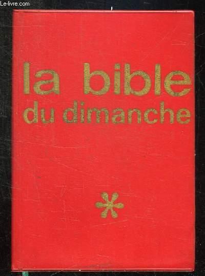 LA BIBLE DU DIMANCHE DIEU REPREND LA PAROLE. TOUS LES TEXTES DES LECTURES DE LA MESSE. TEXTE DE LA BIBLE DE JERUSALEM.