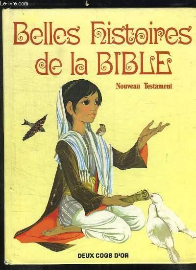 BELLES HISTOIRE DE LA BIBLE. NOUVEAU TESTAMENT.