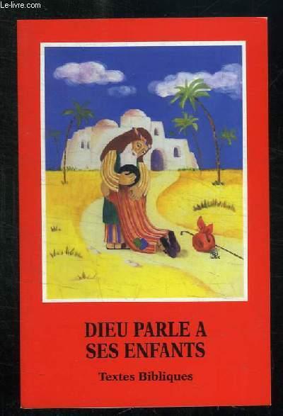 DIEU PARLE A SES ENFANTS. TEXTES BIBLIQUES.