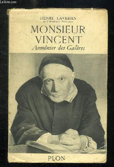MONSIEUR VINCENT. AUMONIER DES GALERES.