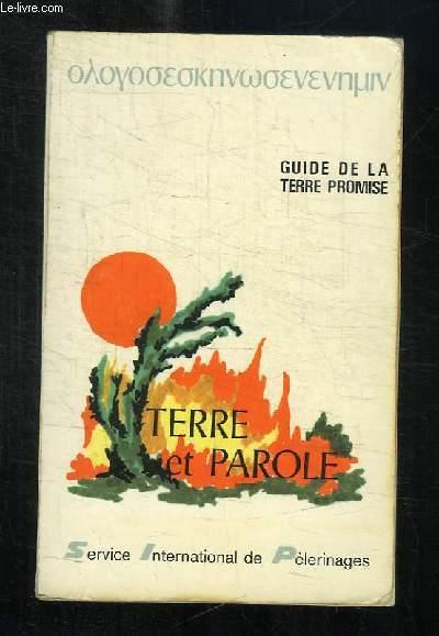 TERRE ET PAROLE. GUIDE DE LA TERRE PROMISE 3em EDITION.