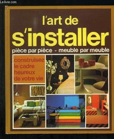 L ART DE S INSTALLER.