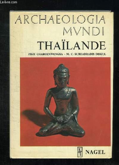 ARCHAEOLOGIA MUNDI. THAILANDE .