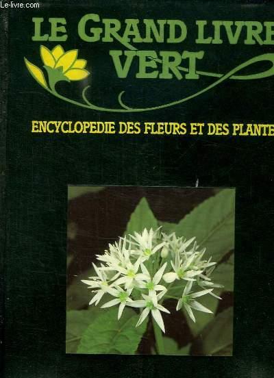 LE GRAND LIVRE VERT. ENCYCLOPEDIE DES FLEURS ET DES PLANTES. ABE - ANE. de COLLECTIF