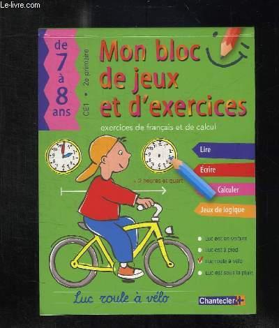 MON BLOC DE JEUX ET D EXERCICES CE1 1er TRIMESTRE. DE 7 A 8 ANS.