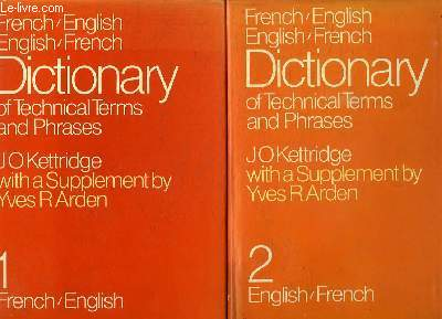 2 TOMES. DICTIONARY OF TECHNICAL TERMS AND PHRASES . TOME 1: FRENCH ENGLISH. TOME 2: ENGLISH FRENCH.