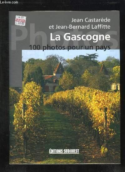 100 PHOTOS POUR UN PAYS LA GASCOGNE.