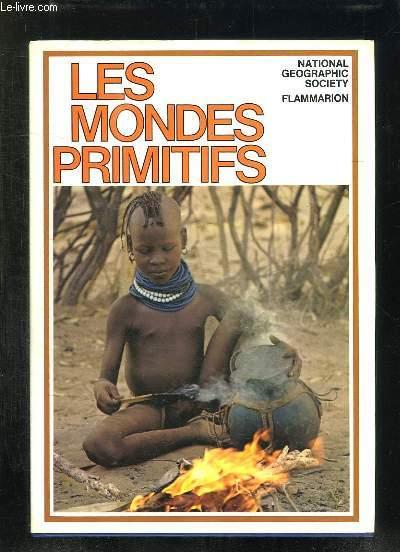 LES MONDES PRIMITIFS.