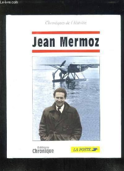 CHRONIQUES DE L HISTOIRE. JEAN MERMOZ.
