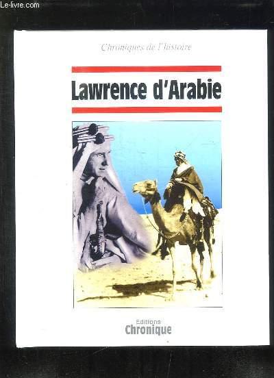 CHRONIQUES DE L HISTOIRE LAWRENCE D ARABIE.
