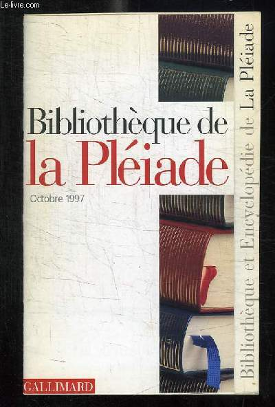 CATALOGUE. BIBLIOTHEQUE LA PLEIADE OCTOBRE 1997.