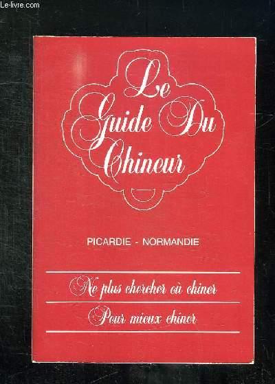 LE GUIDE DU CHINEUR. PICARDIE NORMANDIE.