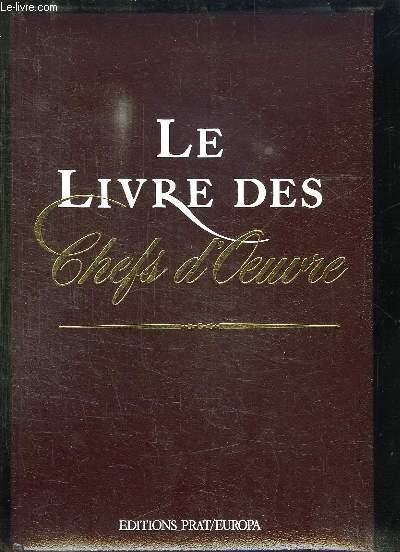 LE LIVRE DES CHEFS D OEUVRE.