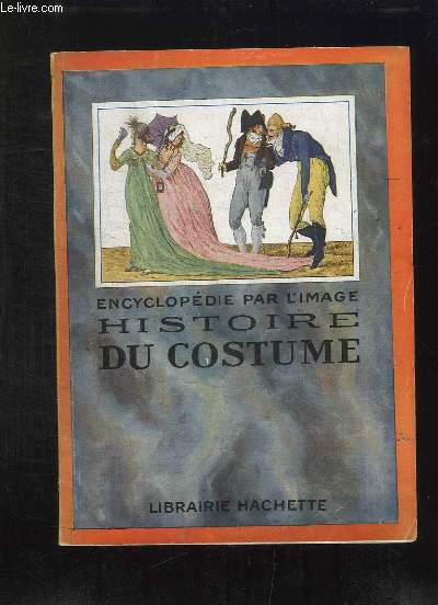 HISTOIRE DU COSTUME EN FRANCE.