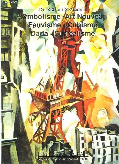 HISTOIRE DE L ART TOME 9. LES GRANDES AVENTURE DES TRESORS DU MONDE. DU XIX AU XX SIECLE SYMBOLISME ART NOUVEAU, FAUVISME, CUBISME, DADA, SURREALISME.