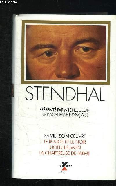 STENDHAL. SA VIE SON OEUVRE. LE ROUGE ET LE NOIR, LUCIEN LEUWEN, LA CHARTREUSE DE PARME.