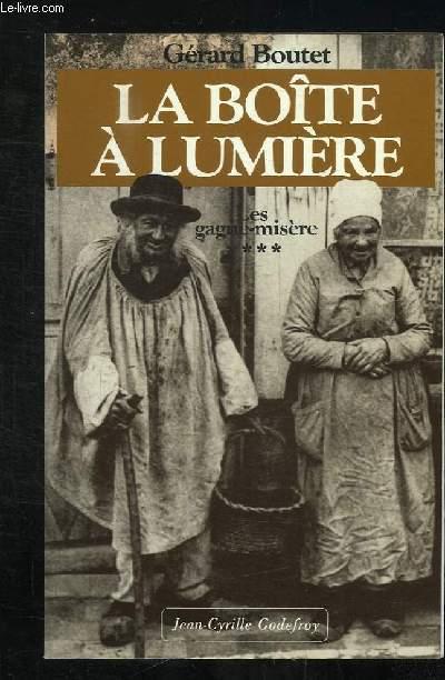 LA BOITE A LUMIERE. LES GAGNE MISERE VOLUME 4.