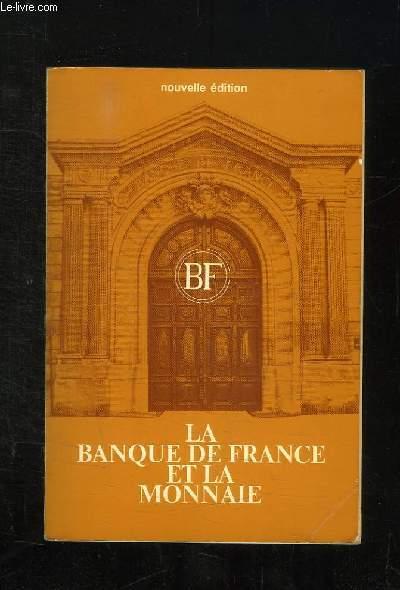 LA BANQUE DE FRANCE ET LA MONNAIE.